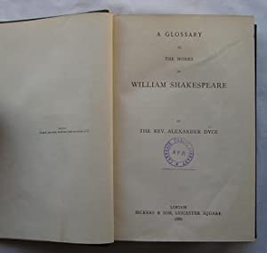 A Glossary to the Works of William Shakespeare: The Rev. Alexander Dyce
