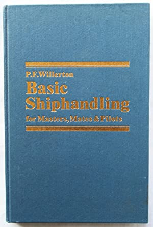 Basic Shiphandling for Masters, Mates and Pilots