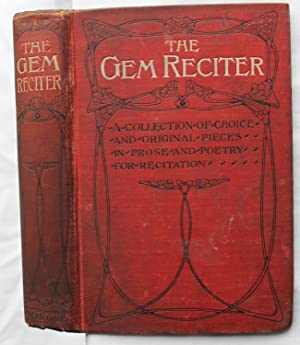 The Gem Reciter : Readings and Recitations in Prose and Verse: Walter Grafton (Selected and Edited ...