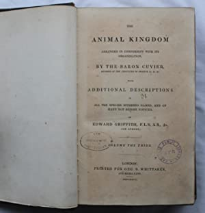 The Animal Kingdom Arranged in Conformity with its Organization by Baron Cuvier with Additional ...