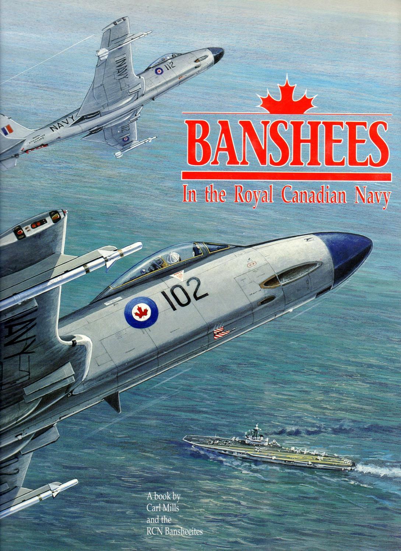 Banshees in the Royal Canadian Navy: Mills, Carl/RCN Bansheeites
