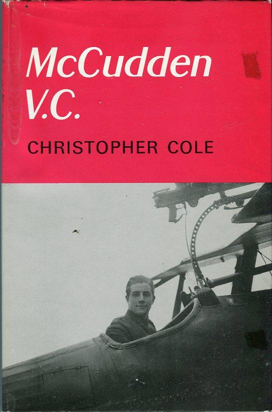 McCudden V.C.: The First Full Account of the Ace British Fighter Pilot of World War I: Cole, ...