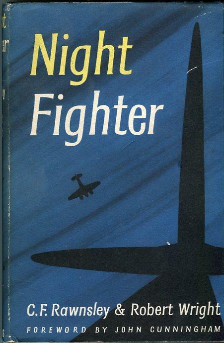 Night Fighter: Rawnsley, C.F./Wright, Robert/Cunningham, John (foreword)