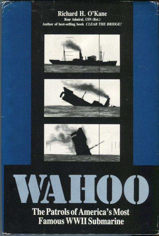 Wahoo The Patrols Of America S Most Famous Wwii Submarine By O Kane