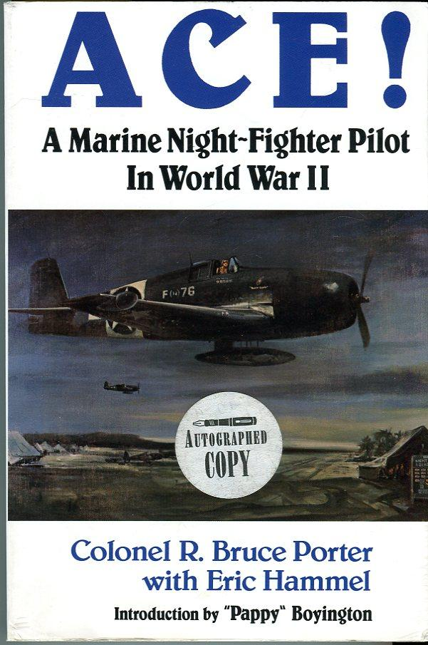 Ace! A Marine Night-Fighter Pilot in World War II