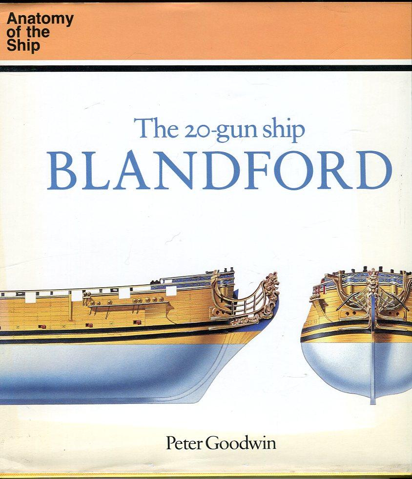 The 20 Gun Ship Blandford Anatomy of the Ship by Peter Goodwin ...