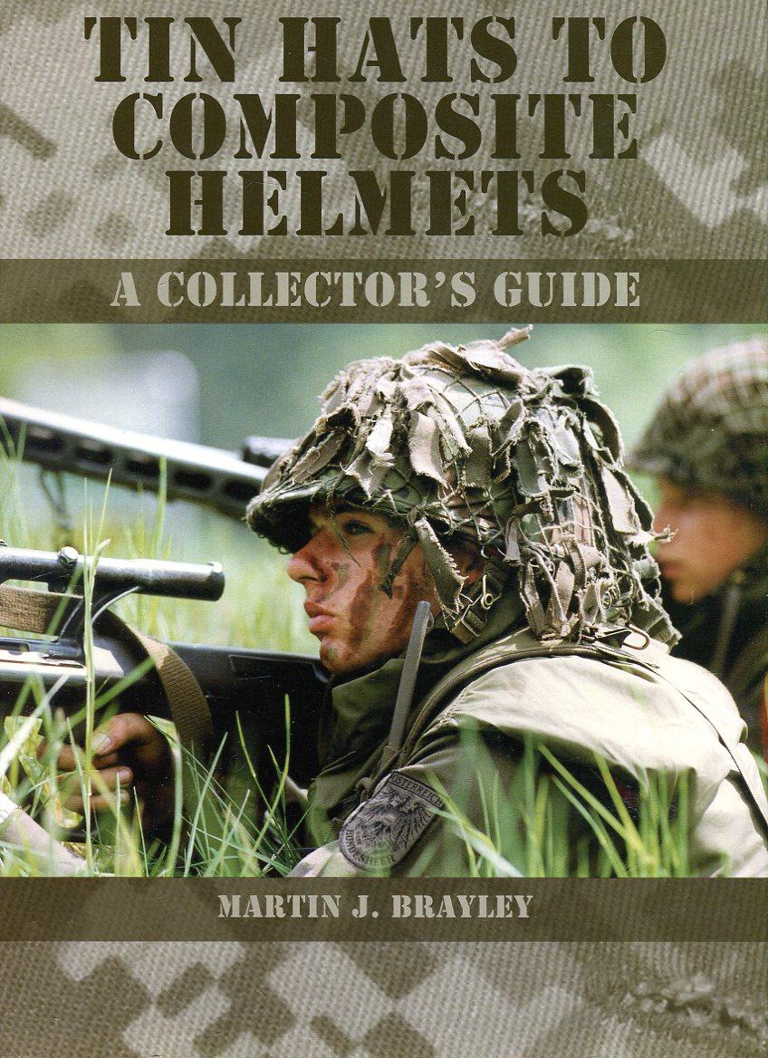 A Collectors Guide Tin Hats to Composite Helmets