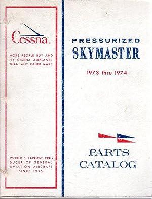 Pressurized Cessna 337 Skymaster 1973 thru 1974 Illustrated Parts Catalog (P510-12-RAND-500-11/73):...
