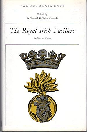 The Royal Irish Fusiliers (The 87th and 89th Regiments of Foot) (Famous Regiment Series): Harris, ...