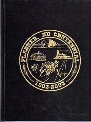 Flasher, ND (North Dakota) Centennial 1902- 2002: Flasher Centennial Book Committee