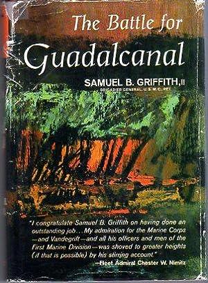 The Battle for Guadalcanal (Great Battles of History Series): Griffith II, Samuel B./Carnes, John (...