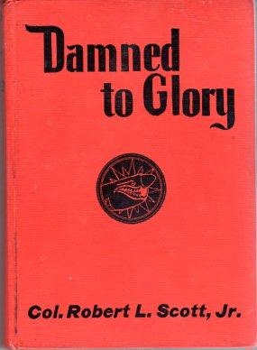Damned to Glory: Scott Jr., Robert L.