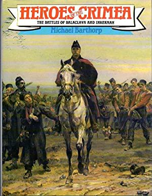 Heroes of the Crimea: The Battles of: Barthorp, Michael