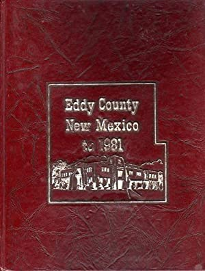 Eddy County New Mexico to 1981: Southeastern New Mexico Historical Society Book Committee