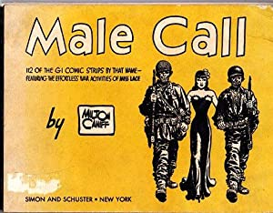 Male Call: 112 of the GI Comic: Caniff, Milton