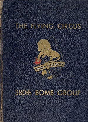 The History of the 380th Bomb Group (H) AAF Affectionately Known as The Flying Circus, November ...