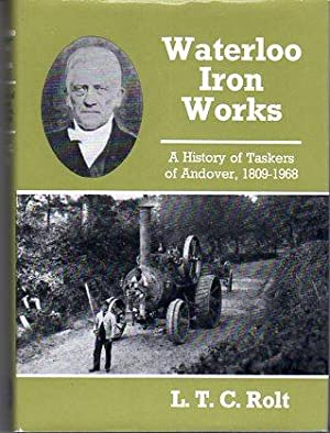 Waterloo Ironworks: A History of Taskers of Andover, 1809-1968: Rolt, L.T.C.
