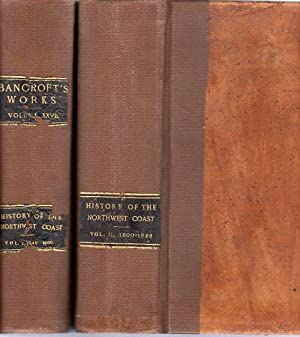 History of the Northwest Coast (2 Volumes): V.1 1543- 1800; V.2 1800- 1846 (The Works of Hubert ...