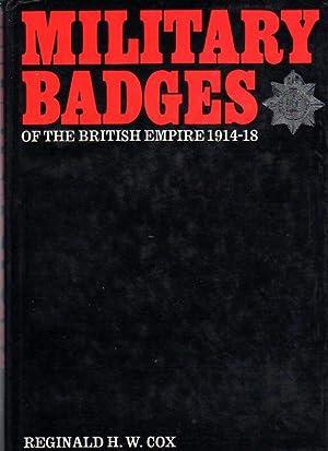Military Badges of the British Empire 1914- 18: Cox, Reginald H.W.