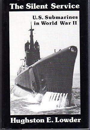 The Silent Service, U.S. Submarines in World: Lowder, Hughston E.