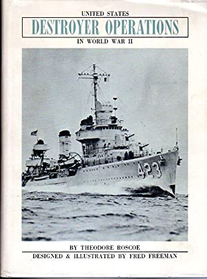 United States Destroyer Operations in World War II: Roscoe, Theodore/Wattles, Thomas L. (technical ...
