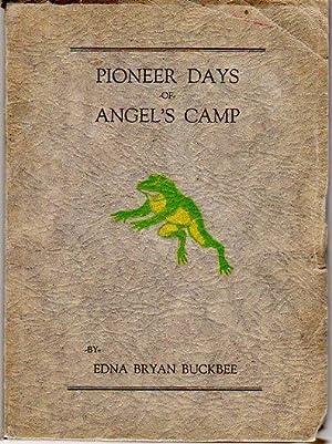 Pioneer Days of Angel's Camp: Buckbee, Edna Bryan