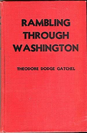 Rambling Through Washington: An Account of Old and New Landmarks in Our Capital City: Gatchel, ...