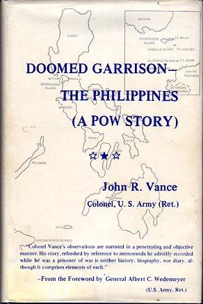 Doomed Garrison: The Philippines (A POW Story): Vance, John R. (INSCRIBED)/Wedemeyer, Albert C. (...