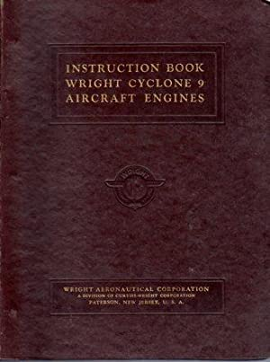 Instruction Book Wright Aircraft Cyclone 9 Aircraft Engine Series C9- GC, Installation, Operation, ...
