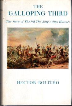 The Galloping Third: The Story of The 3rd The King's Own Hussars: Bolitho, Hector