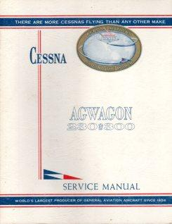 Cessna Agwagon 230 and 300 Service Manual (D393- 13 DUKE 1500 4- 66): Cessna Aircraft Corporation