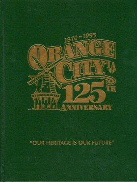 Orange City, Iowa 125th Anniversary 1870- 1995: Our Heritage Is Our Future: Buntsma, John (ed)