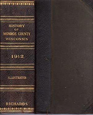 History of Monroe County, Wisconsin Past and Present Including an Account of the Cities, Towns and ...