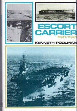 Escort Carrier 1941-1945: An Account of British Escort Carriers in Trade Protection: Poolman, ...