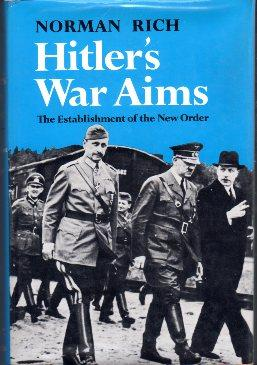 Hitler's War Aims (2 Volumes, complete): Vol. 1, Ideology, the Nazi State, and the Course of ...