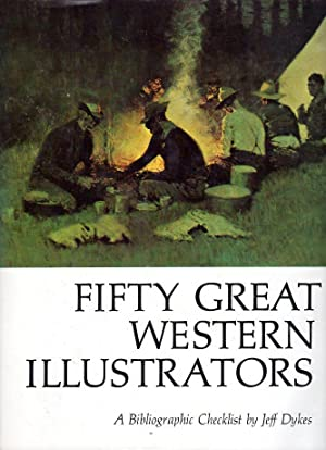 Fifty Great Western Illustrators: A Bibliographic Checklist: Dykes, Jeff (AUTOGRAPHED)