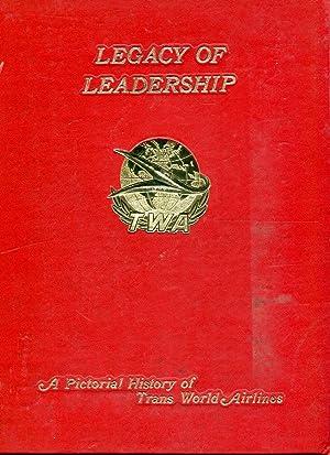 Legacy of Leadership: A Pictorial History of Trans World Airlines (TWA): McGrogan, Dan/Frankum, J.E...