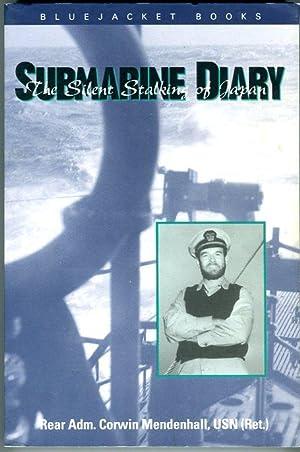 Submarine Diary: The Silent Stalking of Japan: Mendenhall, Corwin