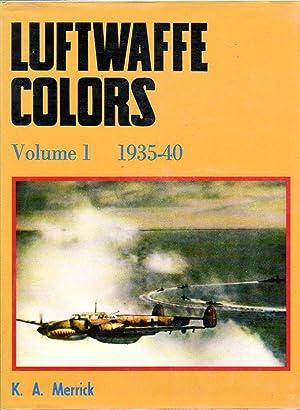 Luftwaffe Colors 1935- 1940, Volume 1: Merrick, Kenneth A./Pentland, Geoffrey (color paintings)