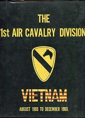 1st Air Cavalry Division: Memoirs of the First Team, Vietnam, August 1965-December 1969: Coleman, ...