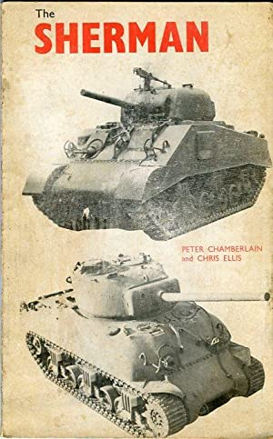 The Sherman: An Illustrated History of the: Chamberlain, Peter/Ellis, Chris