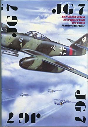 JG 7: The World's First Jet Fighter Unit 1944/1945: Boehme, Manfred/Johnston, David (trans)