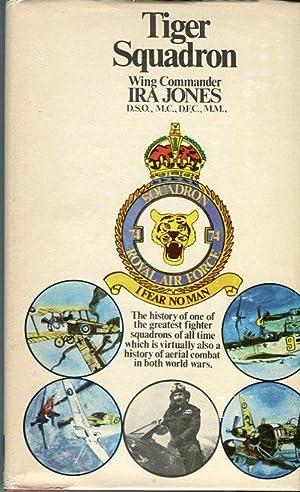 Tiger Squadron: The Story of 74 Squadron,: Jones, Ira (Taffy)