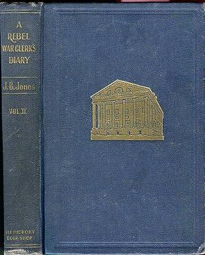 A Rebel War Clerk's Diary at the: Jones, J.B./Swiggert, Howard