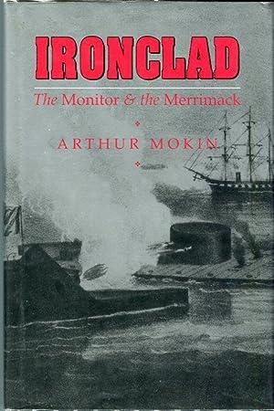 Ironclad: The Monitor & the Merrimack: Mokin, Arthur (INSCRIBED)