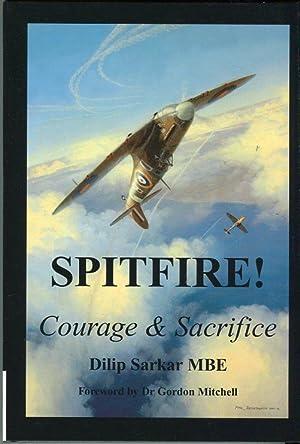 Spitfire! Courage & Sacrifice: Sarkar, Dilip/Mitchell, Gordon (foreword)