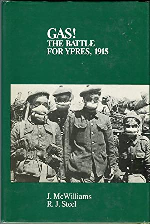 Gas! The Battle for Ypres, 1915: McWilliams, James L./Steel,