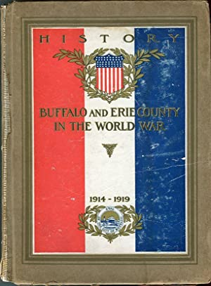History of Buffalo and Erie County (NY) 1914-1919: Sweenry, Daniel J. (compiled by)