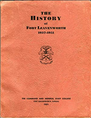 The History of Fort Leavenworth 1937-1951: Tyler Jr., Orville Z./McBride, Horace L. (foreword)
