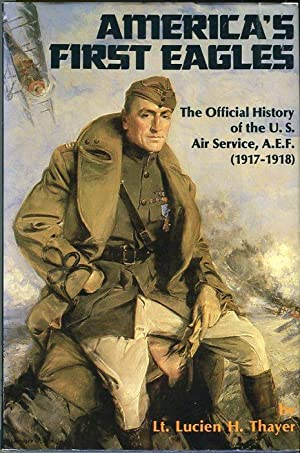 America's First Eagles: The Official History of: Thayer, Lucien H./McGee,